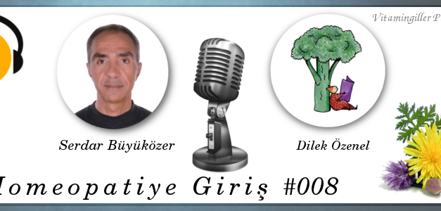 Vitamingiller Podcast – Homeopatiye Giriş – 08